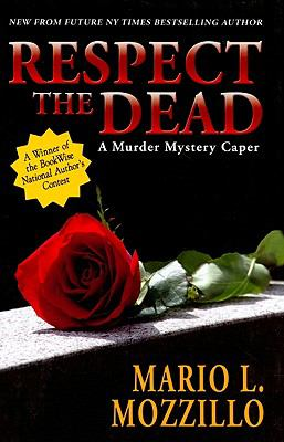 Respect the dead : a murder mystery caper
