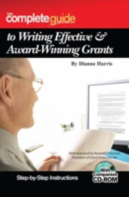 The complete guide to writing effective & award winning grants : step-by-step instructions