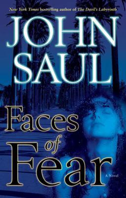 Faces of fear : a novel / John Saul.