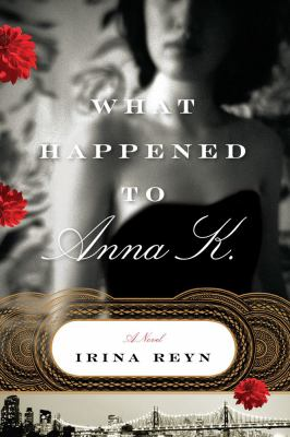 What happened to Anna K. : a novel