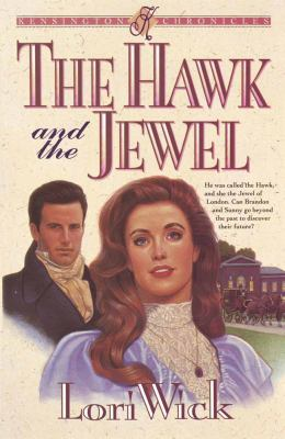 The hawk and the jewel / Lori Wick.