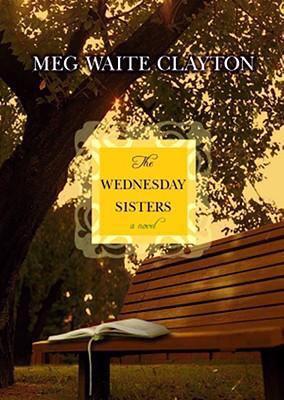 The Wednesday sisters / Meg Waite Clayton.