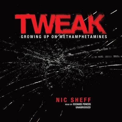 Tweak growing up on methamphetamines