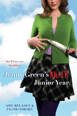 Jenny Green's KILLER junior year / Amy Belasen & Jacob Osborn.