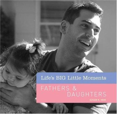 Life's big little moments : fathers & daughters