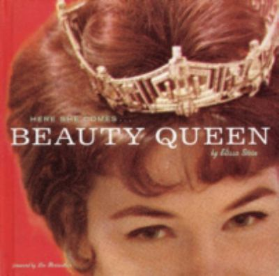 Beauty queen : here she comes--