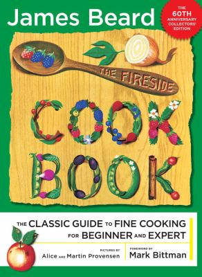 The fireside cook book : the classic guide to fine cooking for beginner and expert