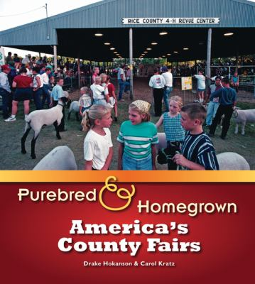 Purebred & homegrown : America's county fairs