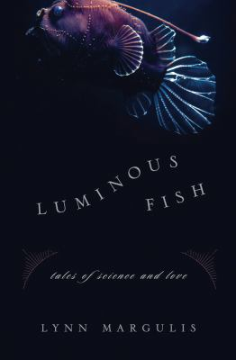 Luminous fish : tales of science and love