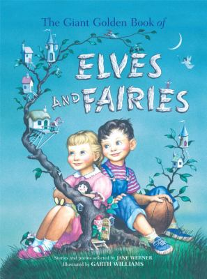 The giant golden book of elves and fairies with assorted pixies, mermaids, brownies, witches, and leprechauns