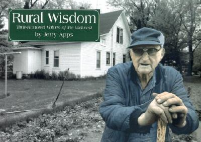 Rural wisdom : time-honored values of the Midwest