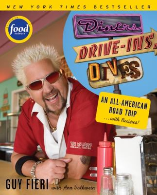 Diners, drive-ins, and dives : an All-American road trip... with recipes!