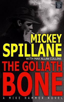 The Goliath bone / Mickey Spillane with Max Allan Collins.