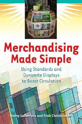 Merchandising made simple : using standards and dynamite displays to boost circulation