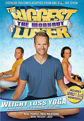 Biggest loser, the workout. Weight loss yoga / NBC Studios ; Reveille ; FITVID Productions ; produced and directed by Cal Pozo.