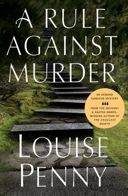 A rule against murder / Louise Penny.
