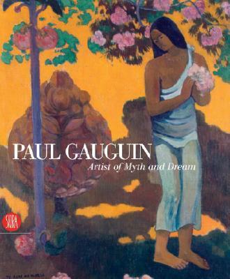 Paul Gauguin : artist of myth and dream