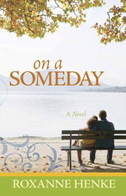 On a someday / Roxanne Henke.