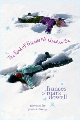 The kind of friends we used to be [sound recording] / Frances O'Roark Dowell.