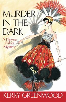 Murder in the dark : a Phryne Fisher mystery