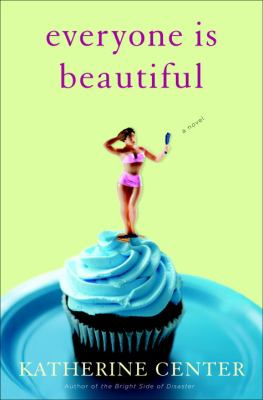 Everyone is beautiful : a novel