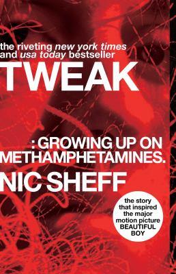 Tweak : (growing up on methamphetamines)
