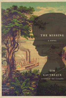 The missing / Tim Gautreaux.