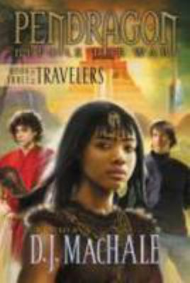 Pendragon, before the war : Book three of the travelers