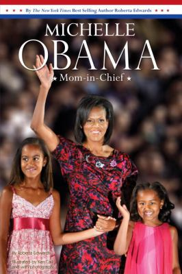 Michelle Obama : Mom-in-Chief