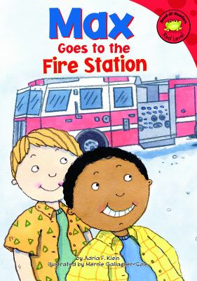 Max goes to the fire station