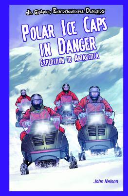 Polar ice caps in danger : expedition to Antarctica