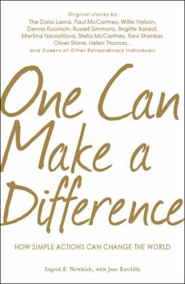 One can make a difference : how simple actions can change the world