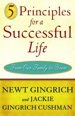5 principles for a successful life : from our family to yours