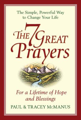 The 7 great prayers : for a lifetime of hope and blessings