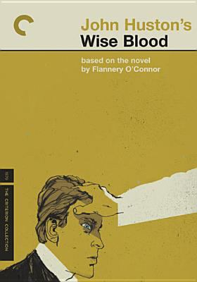 John Huston's wise blood [videorecording] / Janus Films ; Michael and Kathy Fitzgerald present an Ithaca-Anthea coproduction ; produced by Michael and Kathy Fitzgerald ; screenplay by Benedict and Michael Fitzgerald ; directed by John Huston.