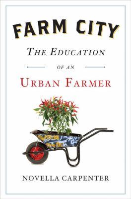 Farm city : the education of an urban farmer