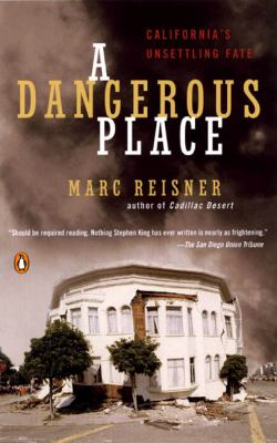 A dangerous place : California's unsettling fate