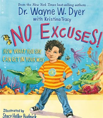 No excuses! : how what you say can get in your way