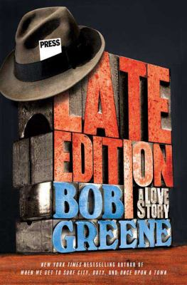 Late edition : a love story / Bob Greene.