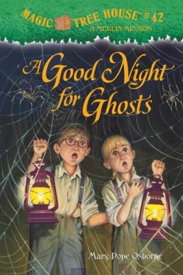 A good night for ghosts / Mary Pope Osborne ; illustrated by Sal Murdocca.