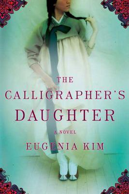 The calligrapher's daughter : a novel / Eugenia Kim.
