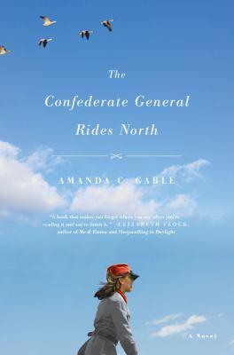 The Confederate general rides north : a novel