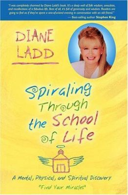 Spiraling through the school of life : a mental, physical, and spiritual discovery