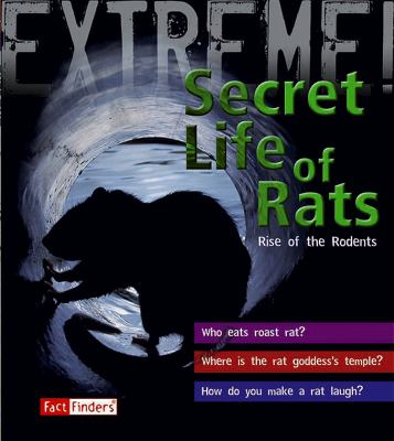 The secret life of rats : rise of the rodents