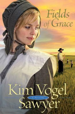 Fields of grace / Kim Vogel Sawyer.