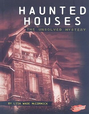 Haunted houses : the unsolved mystery