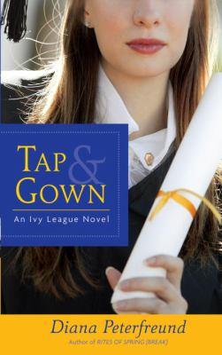 Tap & gown : an Ivy League novel