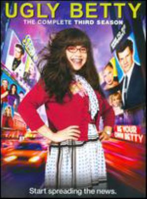 Ugly Betty. The complete third season / ABC Studios ; Reveille Productions ; Silent H. Productions ; Ventanarosa Productions.
