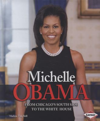 Michelle Obama : from Chicago's South Side to the White House