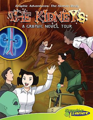 The kidneys : a graphic novel tour / by Joeming Dunn ; illustrated by Rod Espinosa.